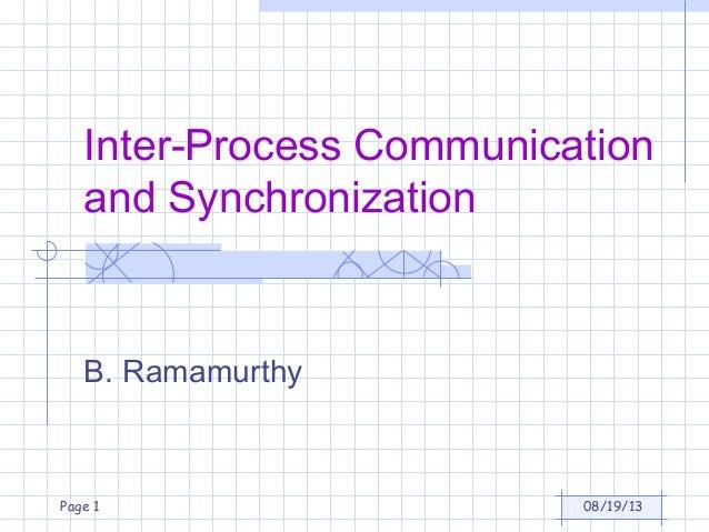 08/19/13Page 1 Inter-Process Communication and Synchronization B. Ramamurthy