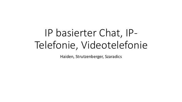IP basierter Chat, IP- Telefonie, Videotelefonie Haiden, Strutzenberger, Szaradics