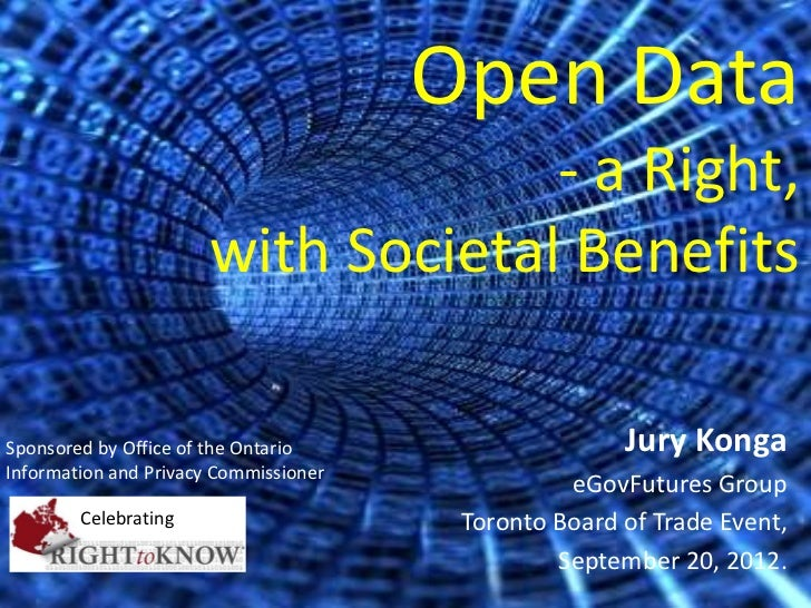 Open Data                                   - a Right,                      with Societal BenefitsSponsored by Office of t...
