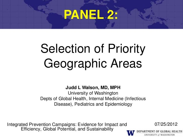 PANEL 2:               Selection of Priority               Geographic Areas                           Judd L Walson, MD, M...