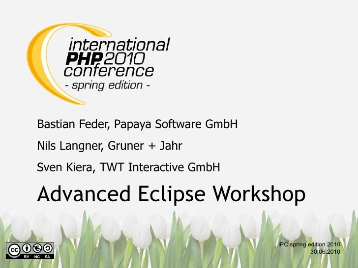 Bastian Feder, Papaya Software GmbH Nils Langner, Gruner + Jahr Sven Kiera, TWT Interactive GmbH  Advanced Eclipse Worksho...