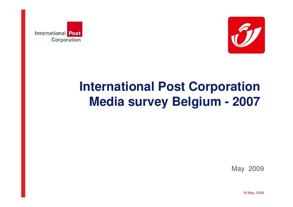International Post Corporation   Media survey Belgium - 2007                              May 2009                        ...