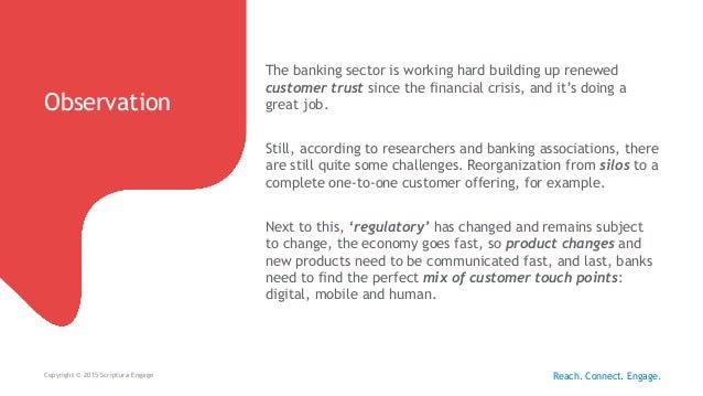Observation Copyright © 2015 Scriptura Engage The banking sector is working hard building up renewed customer trust since ...