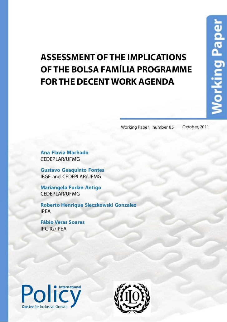 ASSESSMENT OF THE IMPLICATIONS          OF THE BOLSA FAMÍLIA PROGRAMME          FOR THE DECENT WORK AGENDA                ...