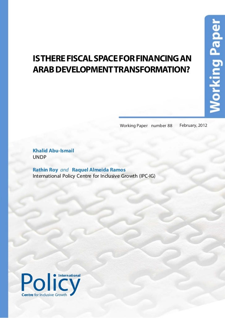 IS THERE FISCAL SPACE FOR FINANCING AN      ARAB DEVELOPMENT TRANSFORMATION?                                              ...
