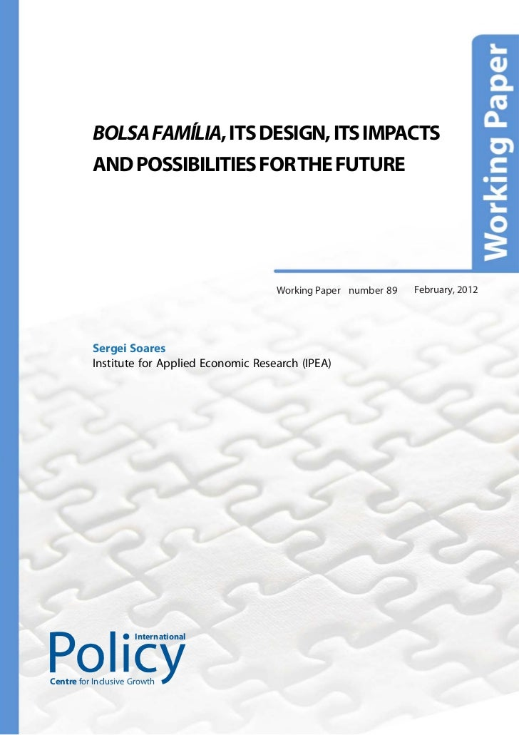 BOLSA FAMÍLIA, ITS DESIGN, ITS IMPACTS          AND POSSIBILITIES FOR THE FUTURE                                          ...