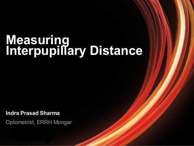 Measuring  Interpupillary Distance  Indra Prasad Sharma  Optometrist, ERRH Mongar