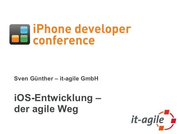 Sven Günther – it-agile GmbHiOS-Entwicklung –der agile Weg