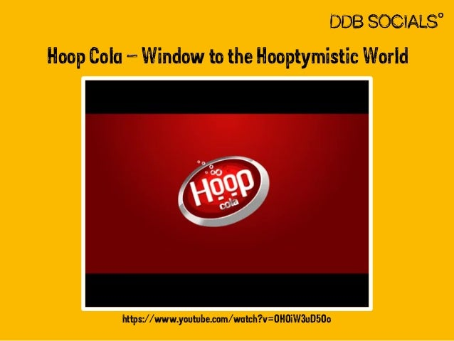 Hoop Cola – Window to the Hooptymistic World  https://www.youtube.com/watch?v=OHOiW3uD5Oo