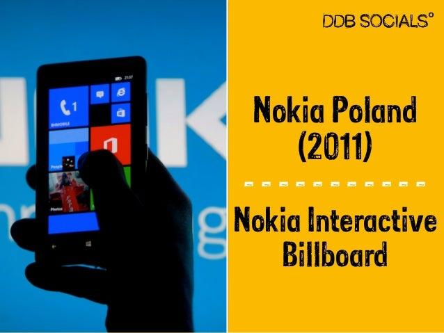 Nokia Poland  (2011)  - - - - - - - - - - -  Nokia Interactive  Billboard