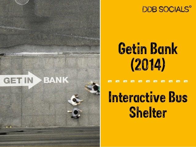 Getin Bank  (2014)  - - - - - - - - - - -  Interactive Bus  Shelter
