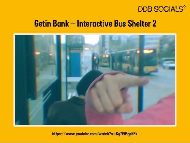Getin Bank – Interactive Bus Shelter 2  https://www.youtube.com/watch?v=Kq7VtPgpKFk