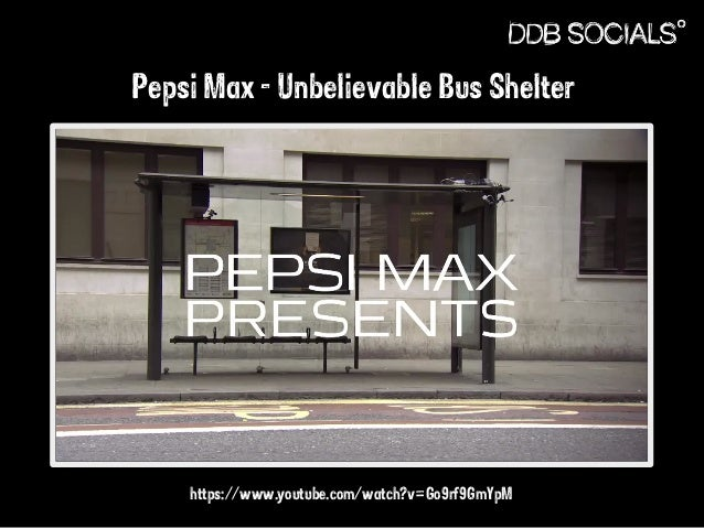 Pepsi Max - Unbelievable Bus Shelter  https://www.youtube.com/watch?v=Go9rf9GmYpM