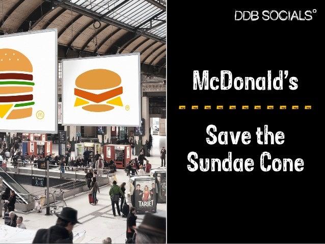 McDonald's  - - - - - - - - - - -  Save the  Sundae Cone