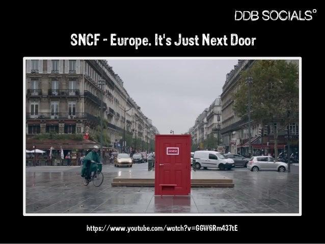 SNCF - Europe. It's Just Next Door  https://www.youtube.com/watch?v=GGW6Rm437tE