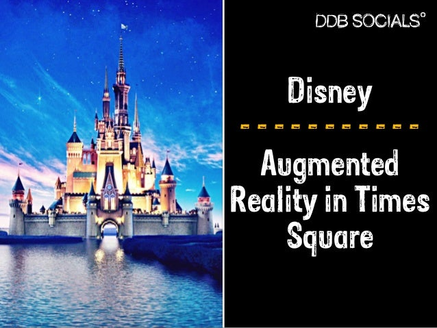 Disney  - - - - - - - - - - -  Augmented  Reality in Times  Square