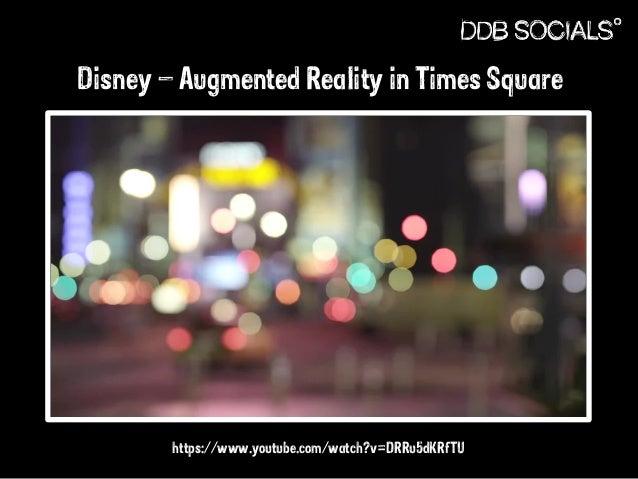 Disney – Augmented Reality in Times Square  https://www.youtube.com/watch?v=DRRu5dKRfTU