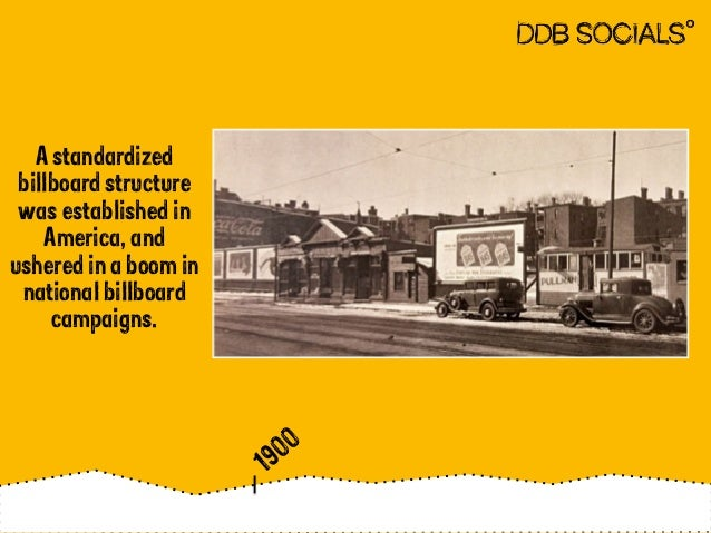 A standardized  billboard structure  was established in  America, and  ushered in a boom in  national billboard  campaigns...