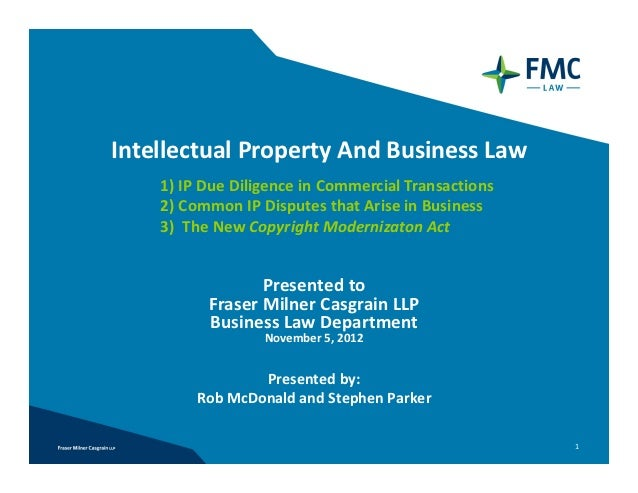 Intellectual Property And Business Law    1) IP Due Diligence in Commercial Transactions     2) Common IP Disputes that Ar...