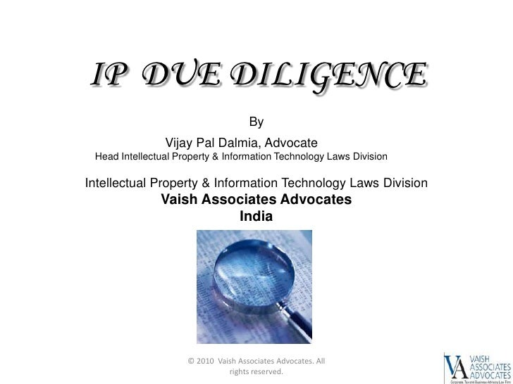 IP  DUE DILIGENCE<br />© 2010  Vaish Associates Advocates. All rights reserved. <br />By<br />Intellectual Property & Info...