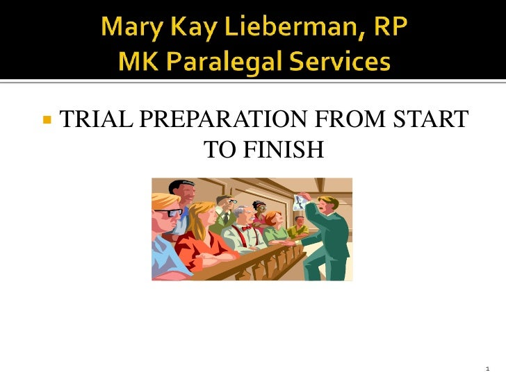    TRIAL PREPARATION FROM START              TO FINISH                                   1