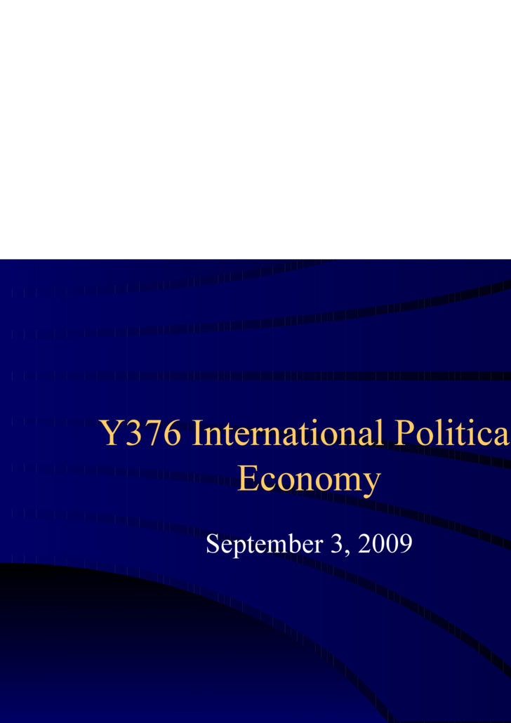 Y376 International Political Economy September 3, 2009