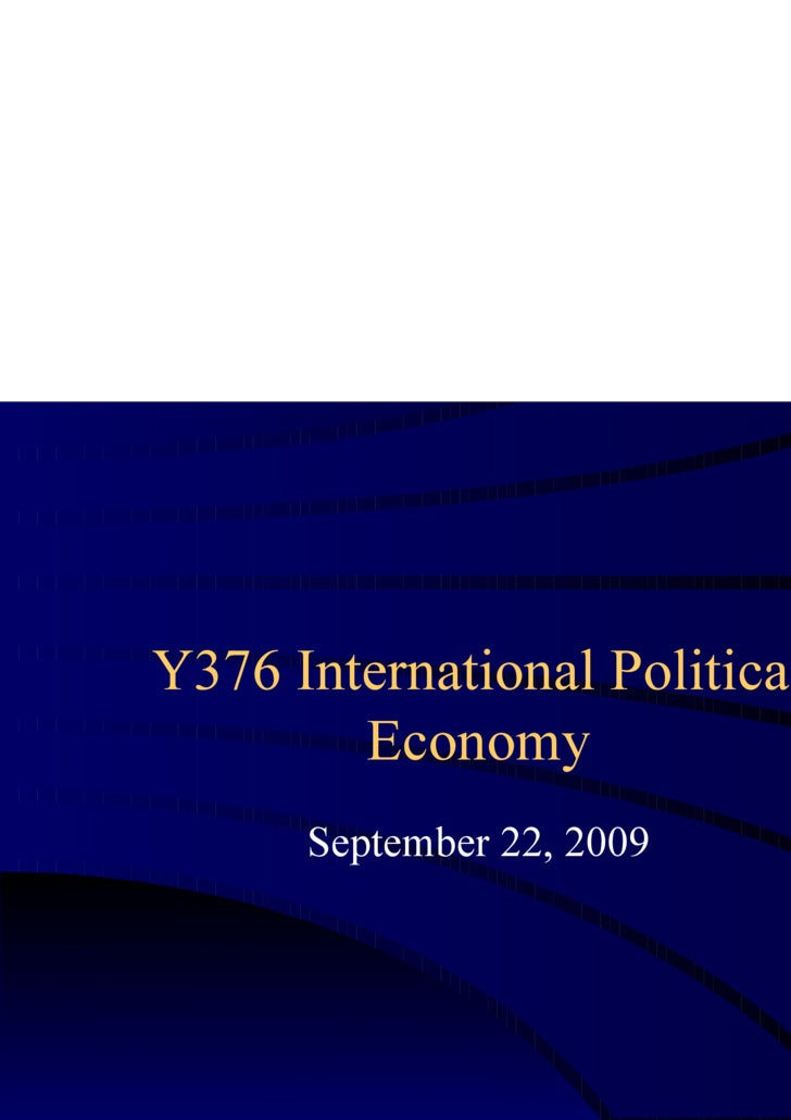 Y376 International Political Economy September 22, 2009