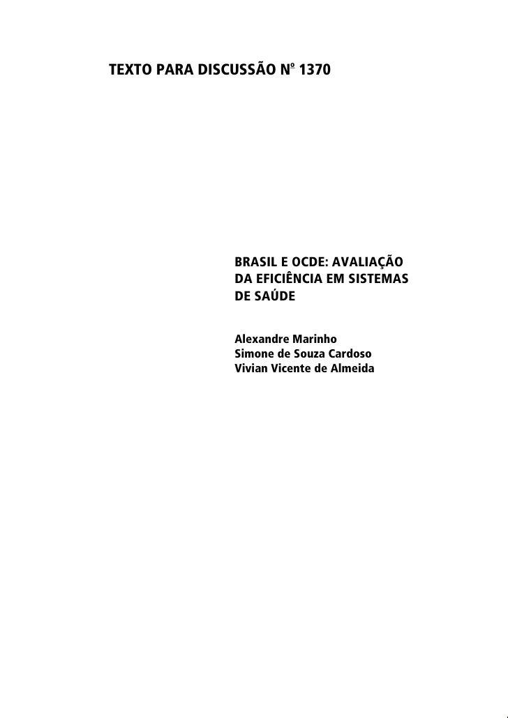 TEXTO PARA DISCUSSÃO No 1370                    BRASIL E OCDE: AVALIAÇÃO                DA EFICIÊNCIA EM SISTEMAS         ...