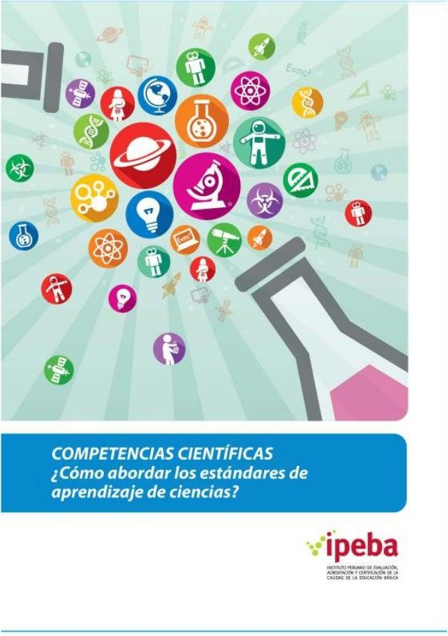 Serie: Estudios y Experiencias  competencias científicas ¿cómo abordar los estándares de aprendizaje de ciencias?