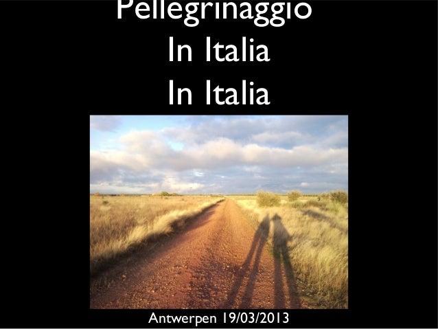 Pellegrinaggio    In Italia    In Italia  Antwerpen 19/03/2013