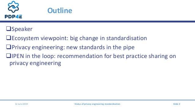 Ipen 2019 roma   status of privacy engineering standardisation v2 Slide 2