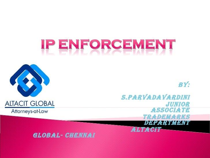 By: S.Parvadavardini Junior Associate Trademarks Department ALTACIT GLOBAL- CHENNAI
