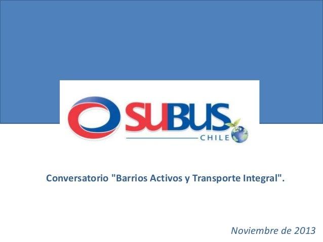 """Conversatorio """"Barrios Activos y Transporte Integral"""".  Noviembre de 2013"""