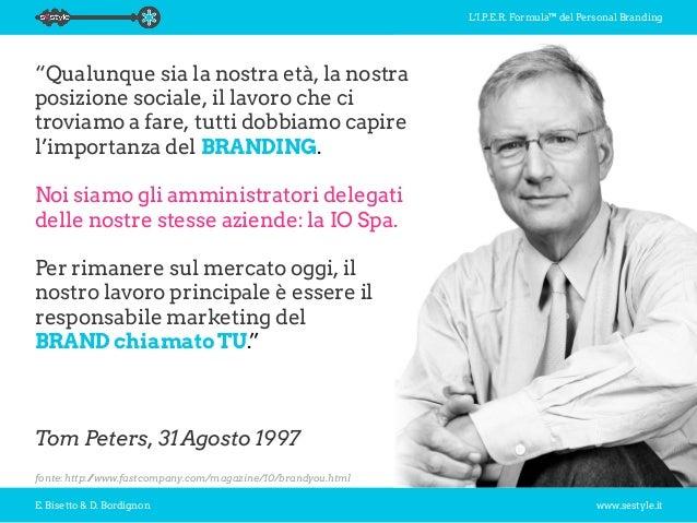 """L'I.P.E.R. Formula™ del Personal Branding E. Bisetto & D. Bordignon www.sestyle.it """"Qualunque sia la nostra età, la nostra..."""