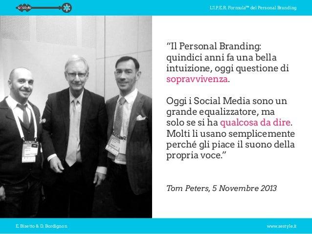 """L'I.P.E.R. Formula™ del Personal Branding E. Bisetto & D. Bordignon www.sestyle.it """"Il Personal Branding: quindici anni fa..."""