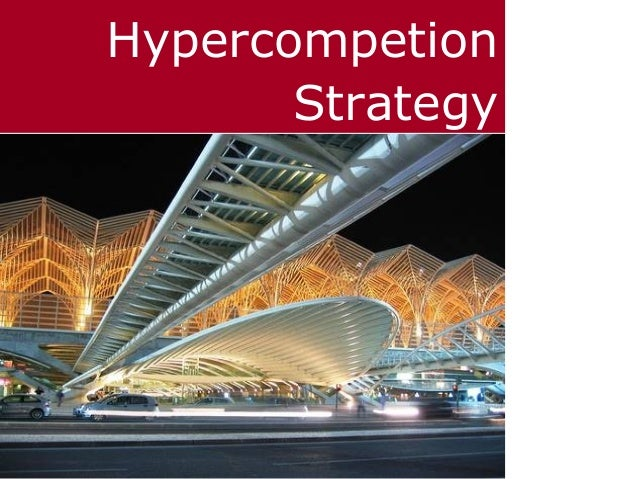 Hypercompetion Strategy