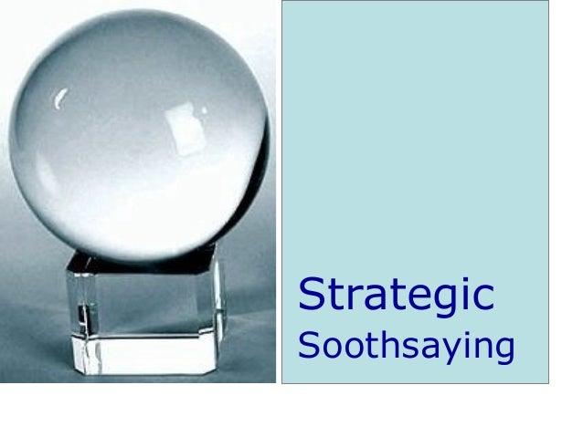 Strategic Soothsaying