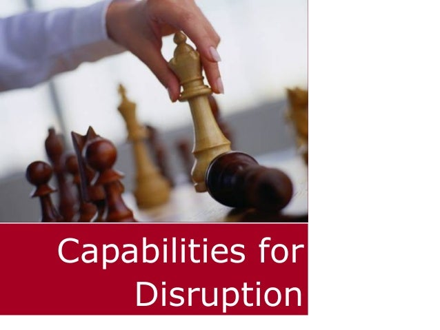 Capabilities for Disruption