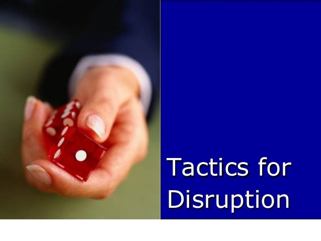 Tactics forTactics for DisruptionDisruption