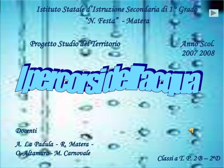 """Istituto Statale d'Istruzione Secondaria di 1° Grado                      """"N. Festa"""" - Matera    Progetto Studio del Terri..."""