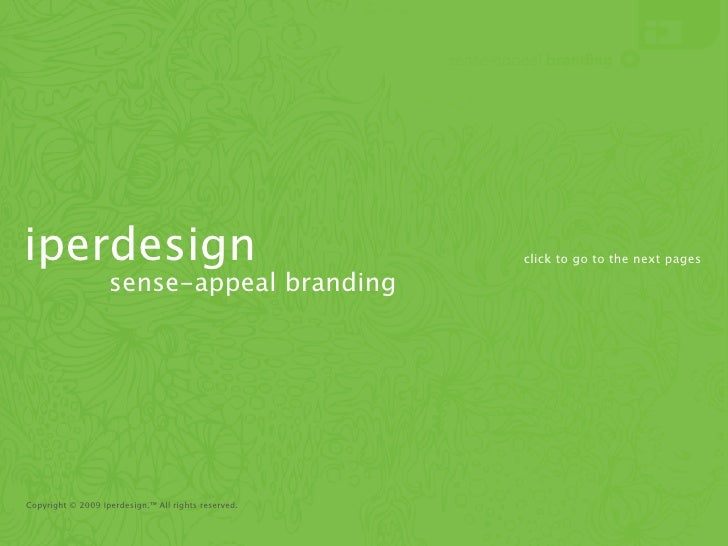 iperdesign                                           click to go to the next pages                   sense-appeal branding...