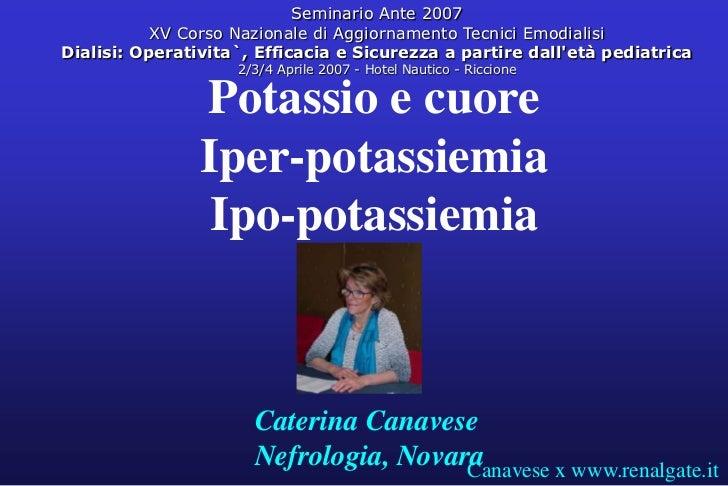 Seminario Ante 2007           XV Corso Nazionale di Aggiornamento Tecnici EmodialisiDialisi: Operativita`, Efficacia e Sic...
