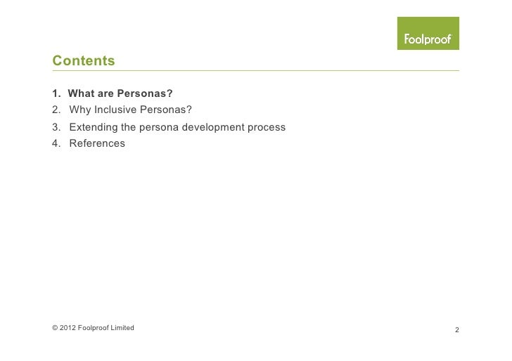 Contents1. What are Personas?2. Why Inclusive Personas?3. Extending the persona development process4. References© 2012...