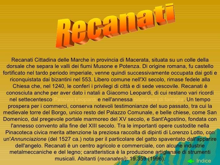 Recanati Cittadina delle Marche in provincia di Macerata, situata su un colle della dorsale che separa le valli dei fiumi ...