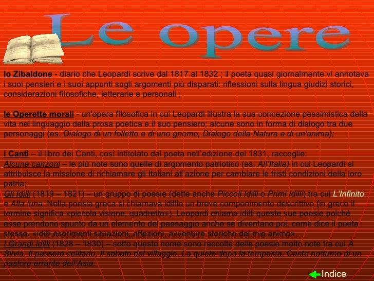 lo Zibaldone  - diario che Leopardi scrive dal 1817 al 1832 ; il poeta quasi giornalmente vi annotava i suoi pensieri e i ...