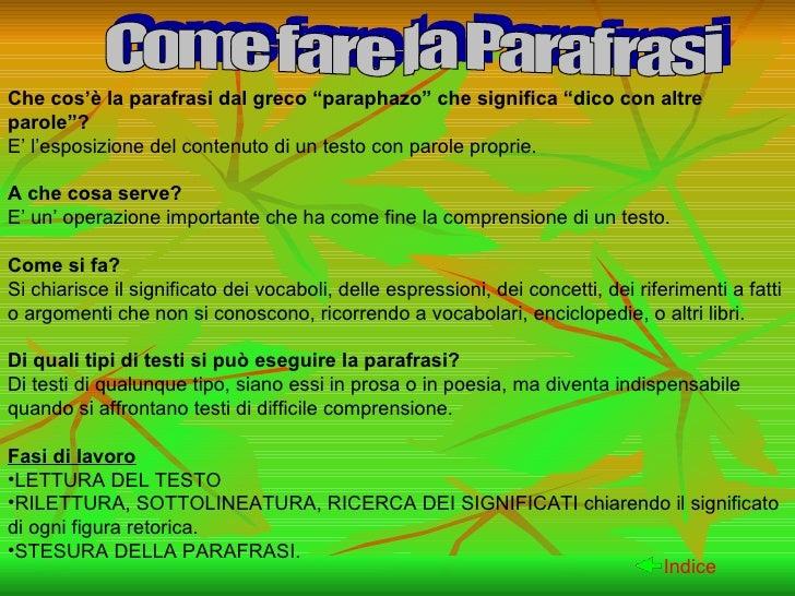 """<ul><li>Che cos'è la parafrasi dal greco """"paraphazo"""" che significa """"dico con altre parole""""? </li></ul><ul><li>E' l'esposiz..."""