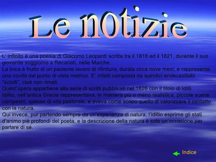 L' infinito è una poesia di Giacomo Leopardi scritta tra il 1818 ed il 1821, durante il suo giovanile soggiorno a Recanati...