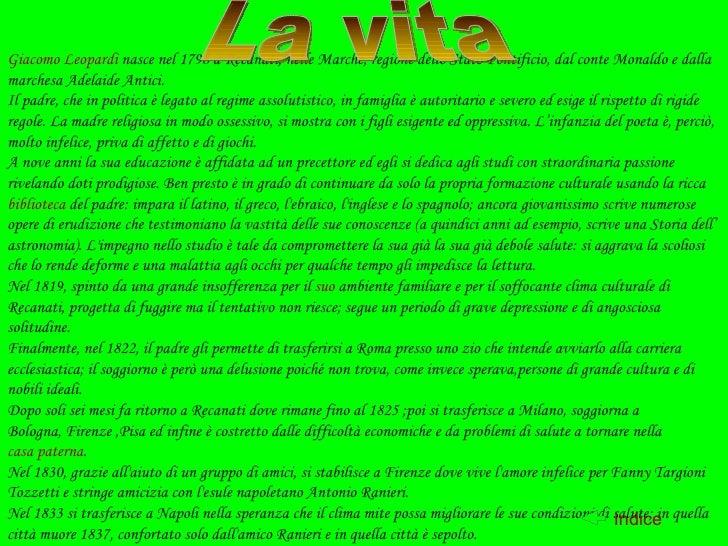 Giacomo Leopardi  nasce nel 1798 a Recanati, nelle Marche, regione dello Stato Pontificio, dal conte Monaldo e dalla march...