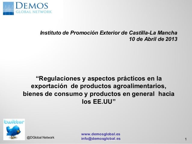 """Instituto de Promoción Exterior de Castilla-La Mancha                                           10 de Abril de 2013    """"Re..."""