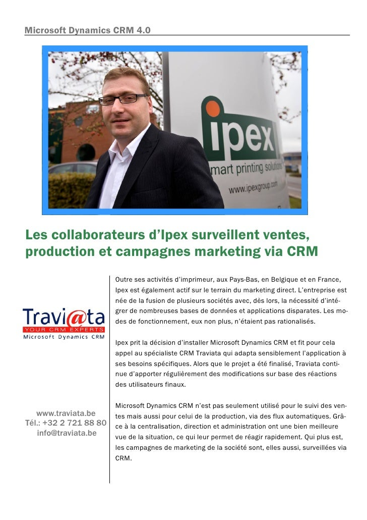 Microsoft Dynamics CRM 4.0     Les collaborateurs d'Ipex surveillent ventes, production et campagnes marketing via CRM    ...